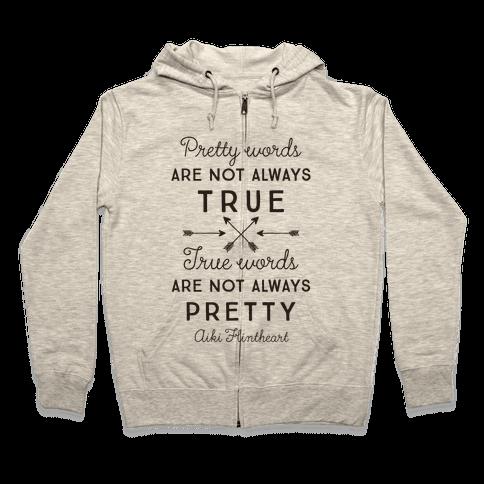 Pretty Words Are Not Always True (Quote) Zip Hoodie
