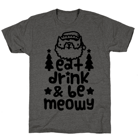 Eat Drink & Be Meowy Mens T-Shirt