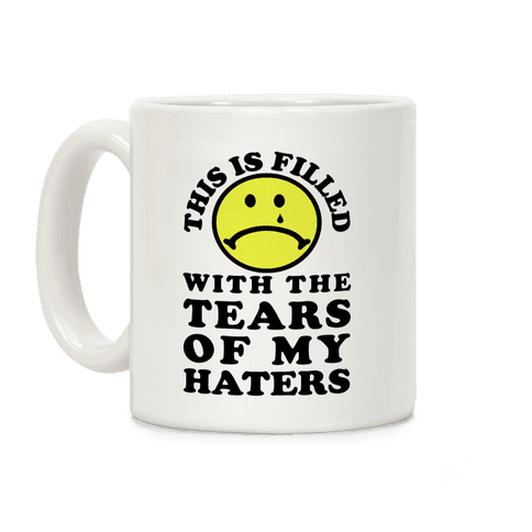 This Is Filled With The Tears Of My Haters Coffee Mug