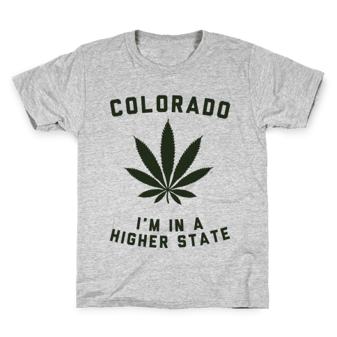 I'm in a Higher State of Mind (Colorado) Kids T-Shirt