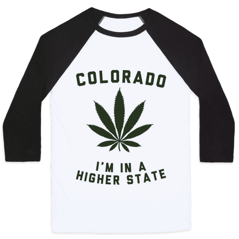 I'm in a Higher State of Mind (Colorado) Baseball Tee