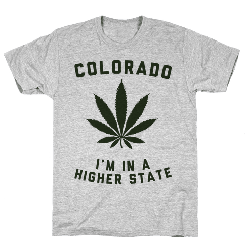I'm in a Higher State of Mind (Colorado) Mens T-Shirt