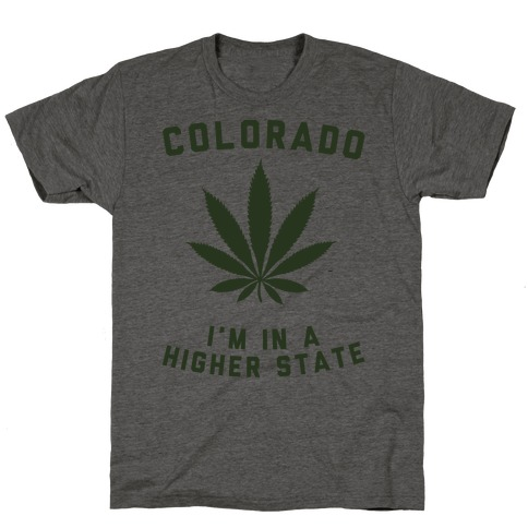 I'm in a Higher State of Mind (Colorado) T-Shirt