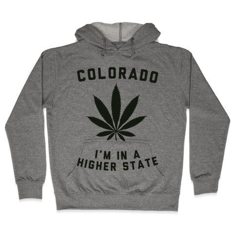 I'm in a Higher State of Mind (Colorado) Hooded Sweatshirt
