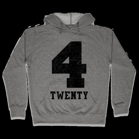 4 Twenty (smoker tank) Hooded Sweatshirt