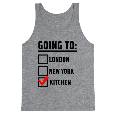 I'm Going To...the Kitchen! Tank Top