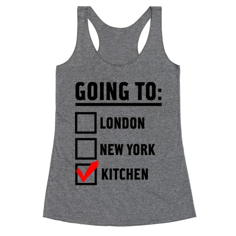 I'm Going To...the Kitchen! Racerback Tank Top