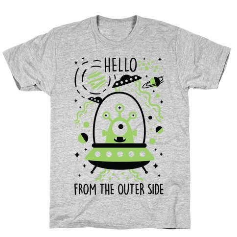 Hello From The Outer Side T-Shirt