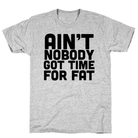 Ain't Nobody Got Time Mens T-Shirt