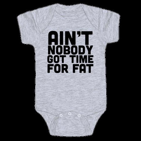 Ain't Nobody Got Time Baby Onesy
