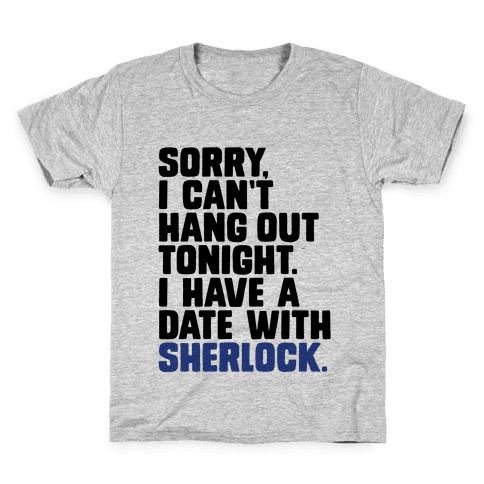 Sorry, I Have a Date with Sherlock Kids T-Shirt