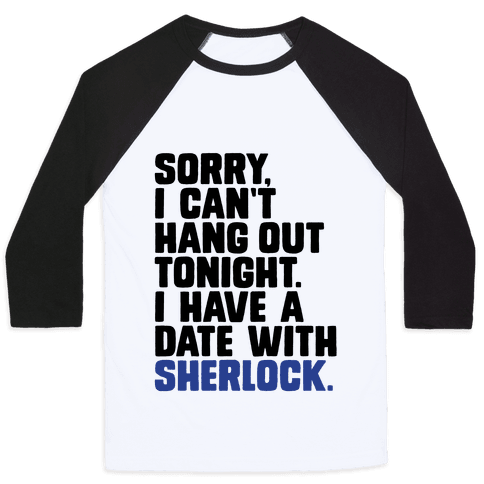 Sorry, I Have a Date with Sherlock Baseball Tee