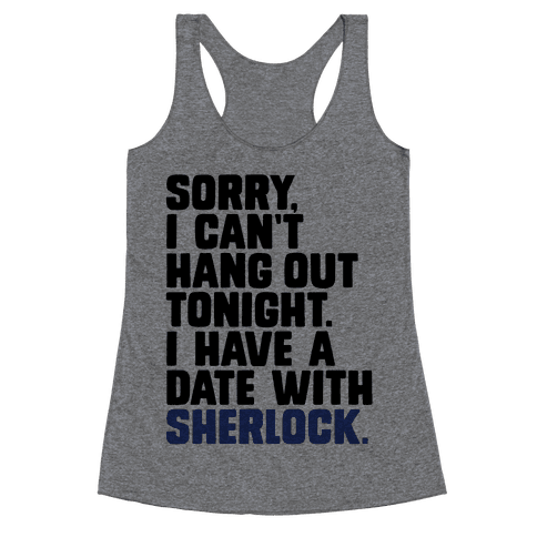 Sorry, I Have a Date with Sherlock Racerback Tank Top