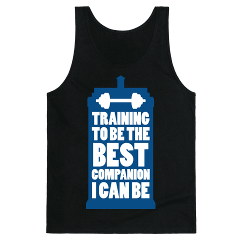 Training to be the Best Companion I Can Be  Tank Top