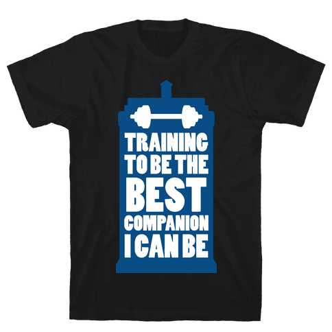 Training to be the Best Companion I Can Be  Mens T-Shirt