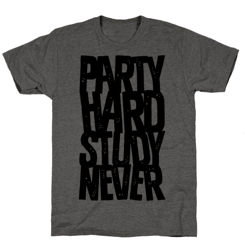 Party Hard Study Never