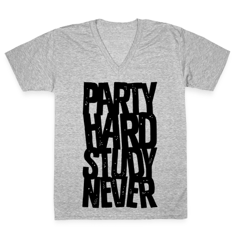 Party Hard Study Never V-Neck Tee Shirt