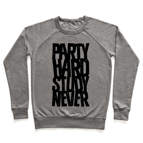 Party Hard Study Never Pullover