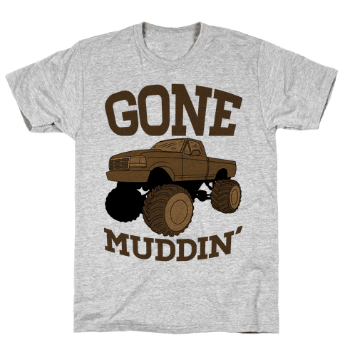 Gone Muddin' Truck Mens T-Shirt