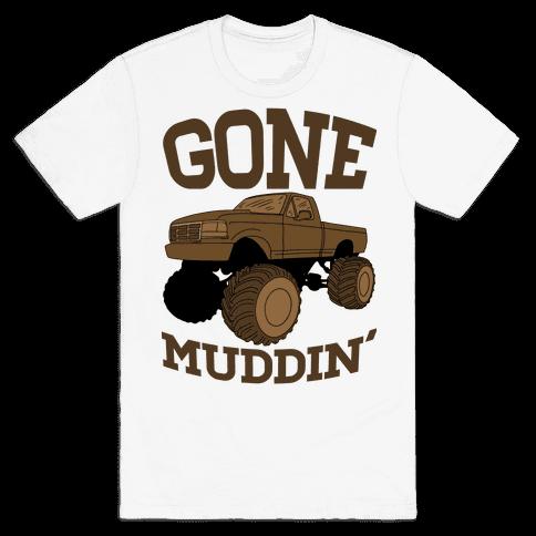 Gone Muddin' Truck Mens T-Shirt