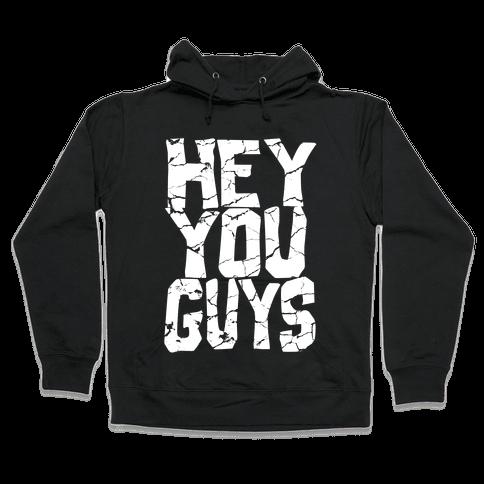 Hey You Guys! Hooded Sweatshirt