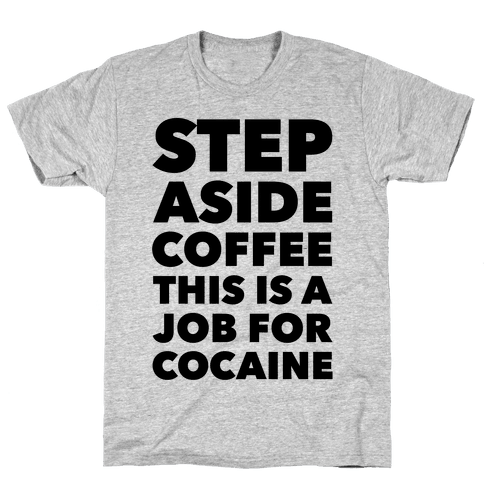 Cocaine Mens T-Shirt