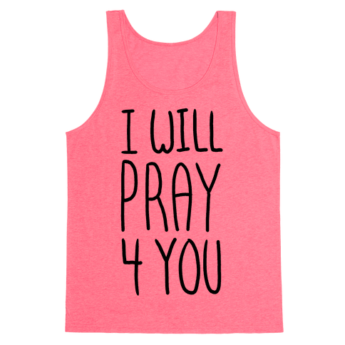 I Will Pray 4 You Tank Top