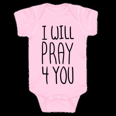 I Will Pray 4 You Baby Onesy