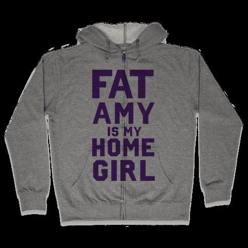 Fat Amy Is My Homegirl Zip Hoodie