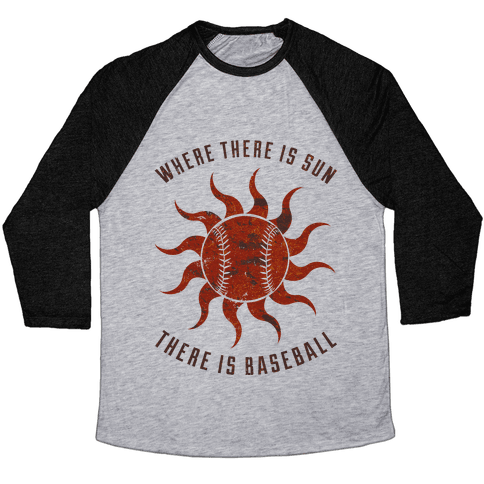 Where There Is Sun Baseball Tee