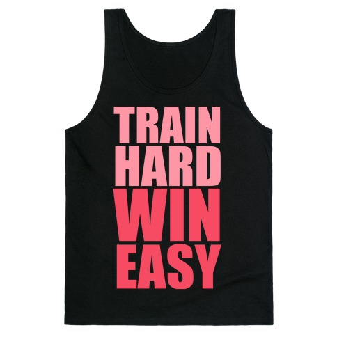 Train Hard Win Easy (Pink) Tank Top