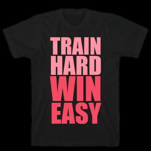 Train Hard Win Easy (Pink) Mens T-Shirt
