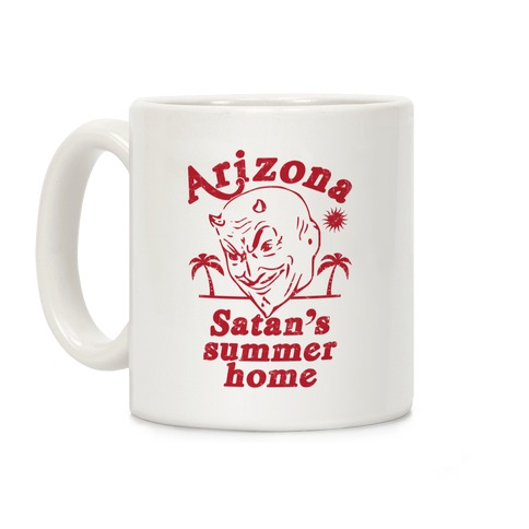 Arizona - Satan's Summer Home Coffee Mug