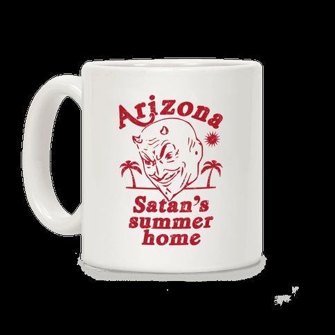Arizona - Satan's Summer Home Coffee Mug