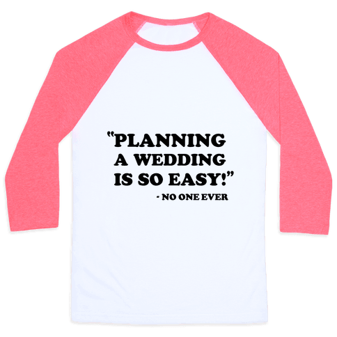 Wedding Planning Baseball Tee