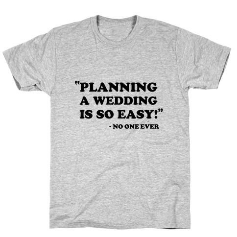 Wedding Planning T-Shirt