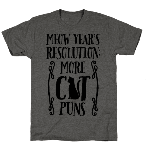 Meow Year's Resolution: More Cat Puns Mens T-Shirt