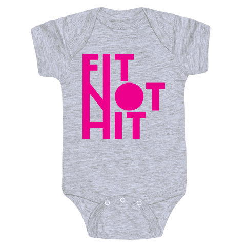 Fit Not Hit Baby Onesy