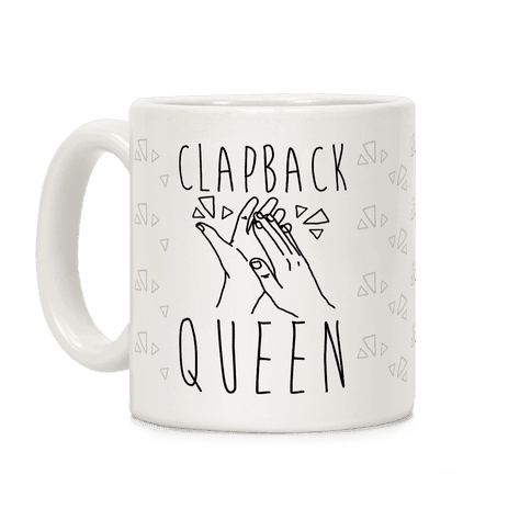 Clapback Queen Coffee Mug