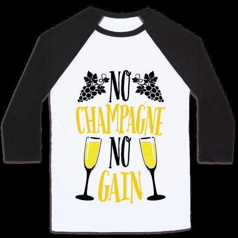 No Champagne No Gain Baseball Tee