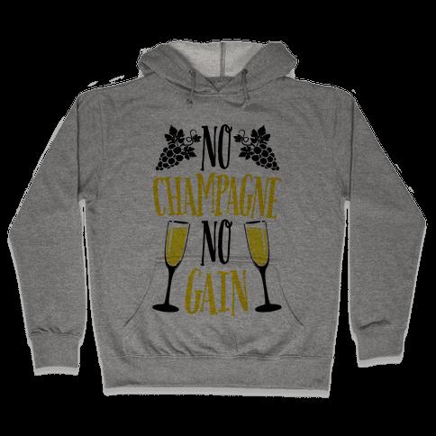 No Champagne No Gain Hooded Sweatshirt