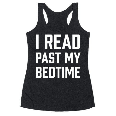 I Read Past My Bedtime Racerback Tank Top