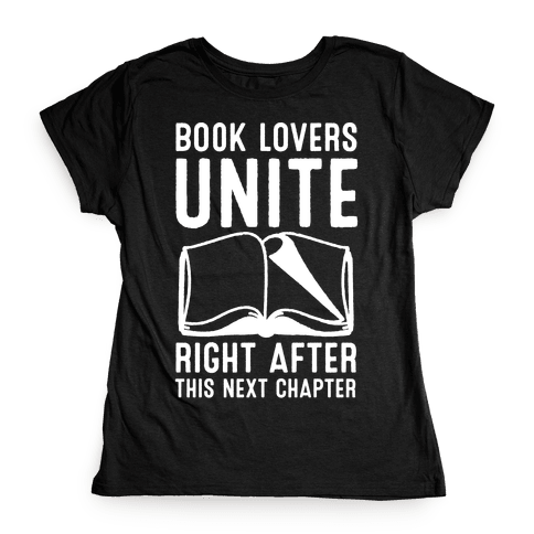 Book Lovers Unite Right After This Next Chapter Womens T-Shirt