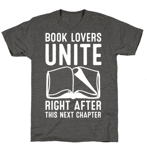 Book Lovers Unite Right After This Next Chapter T-Shirt