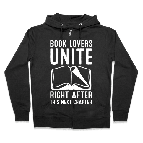 Book Lovers Unite Right After This Next Chapter Zip Hoodie