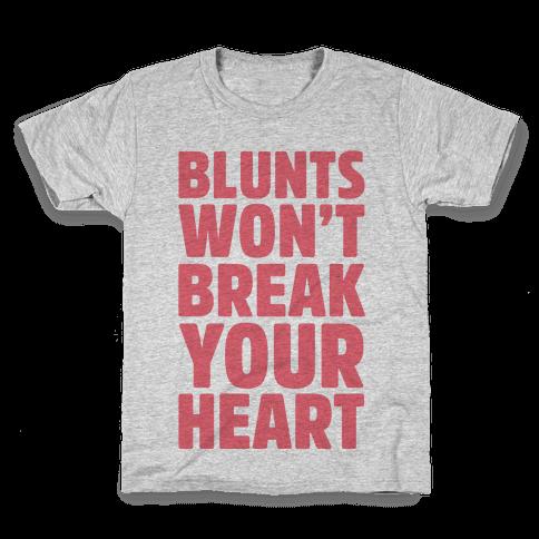 Blunts Won't Break Your Heart Kids T-Shirt