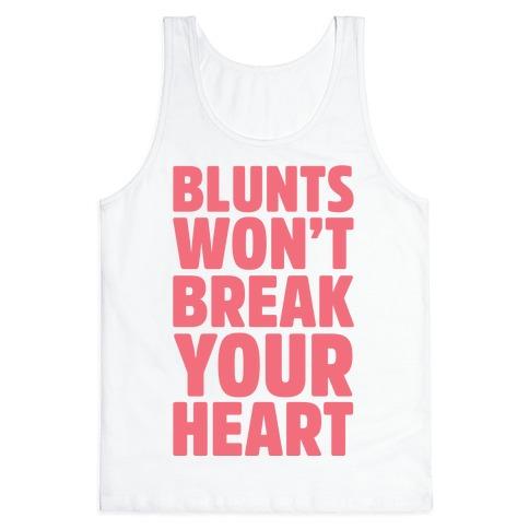 Blunts Won't Break Your Heart Tank Top