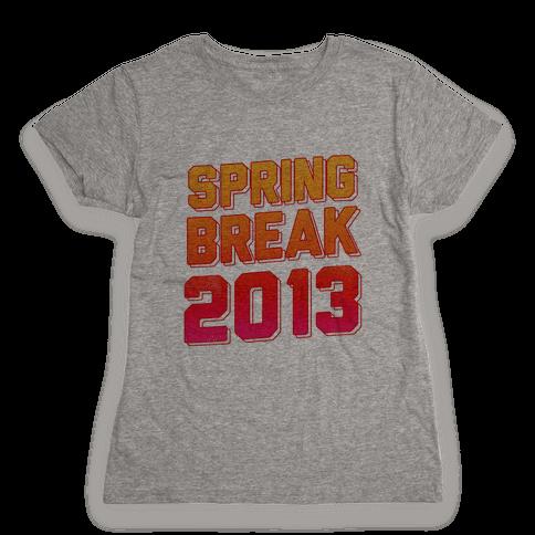 Spring Break 2013 Womens T-Shirt