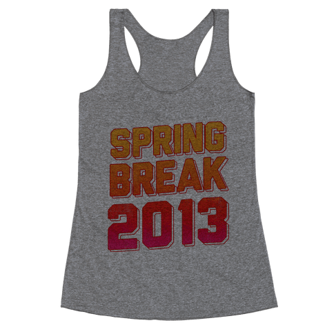 Spring Break 2013 Racerback Tank Top