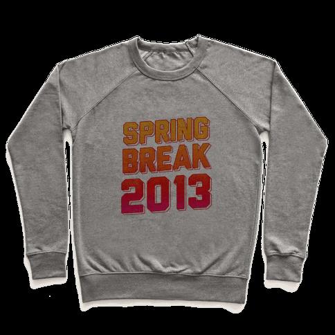 Spring Break 2013 Pullover